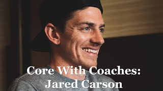 Core with Coaches: Jared Carson