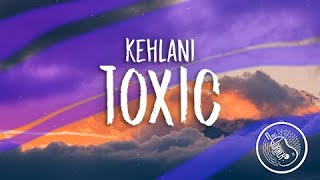 Kehlani - Toxic Ft. Ty Dolla Sign(Lyrics / Lyrics Video) // #vevoCertified //#trending