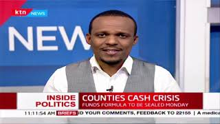 Counties face cash crisis |INSIDE POLITICS WITH BEN KITILI