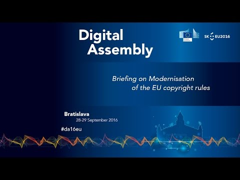 Digital Assembly 2016 - Briefing on Modernisation of the EU copyright rules