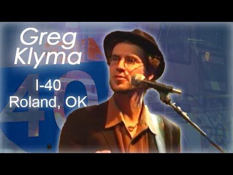 Greg Klyma -- I-40, Roland, OK