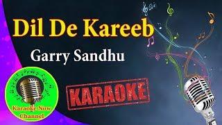 [Karaoke] Dil De Kareeb- Garry Sandhu- Karaoke Now