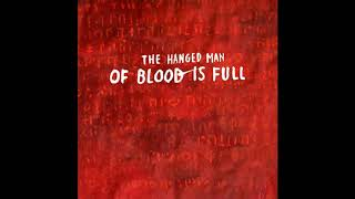 The Hanged Man – Of Blood Is Full (Full Album 2017)