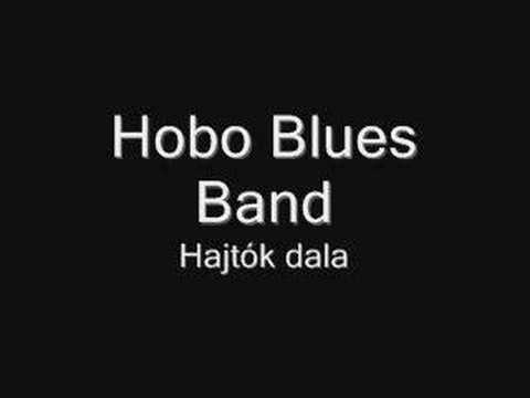 Hobo Blues Band - Hajtók dala