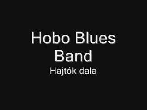 Hobo Blues Band - Hajtók dala