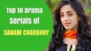 Sanam Chaudhry Top 10 Drama Serials | T10PP