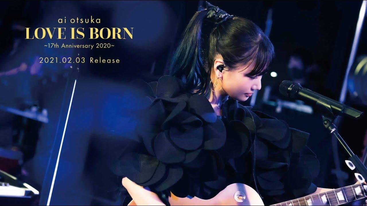 大塚 愛  ai otsuka / ライブ映像『LOVE IS BORN ~17th Anniversary 2020~』冒頭3曲