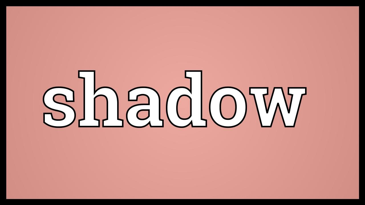Shadow Meaning