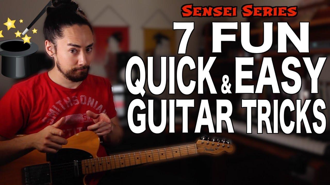 7 Fun, Quick & Easy Guitar Tricks - YouTube