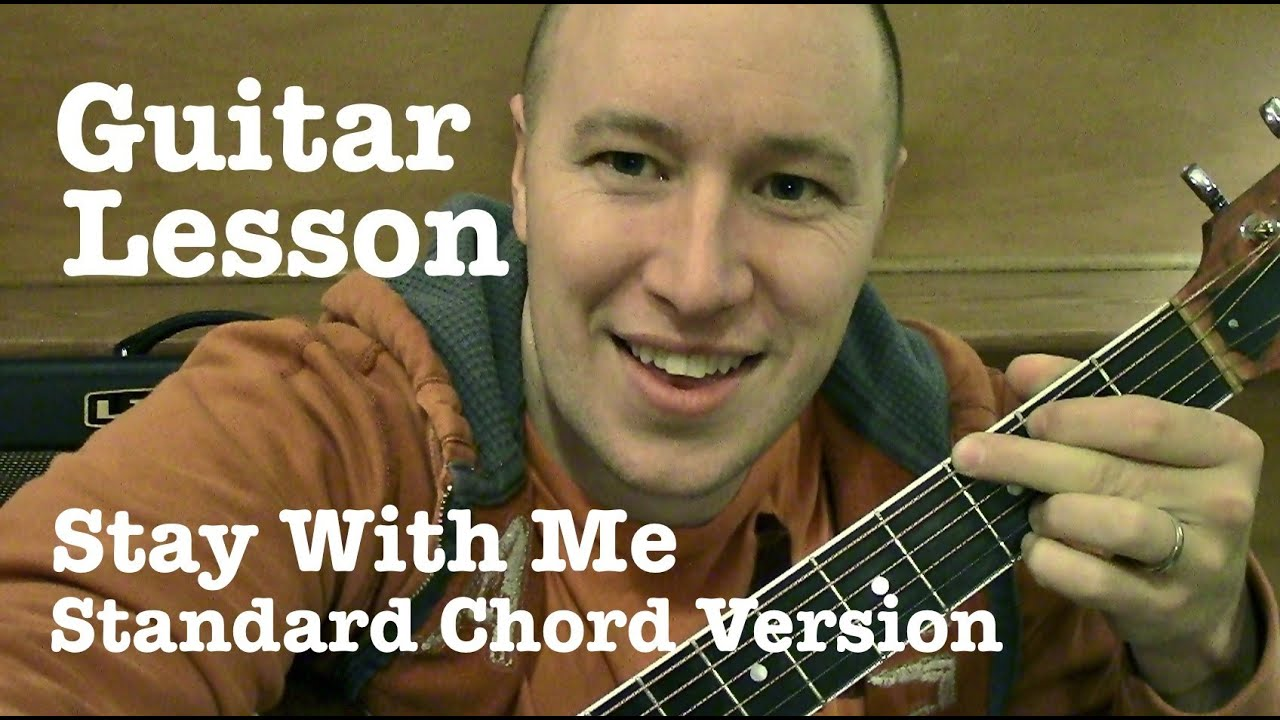 Stay With Me u2605 Guitar Lesson u2605 Standard Chord Version u2605 Sam Smith - YouTube
