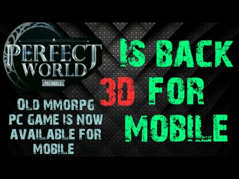 Perfect World Mobile Best New MMORPG 3D Graphic Online Game