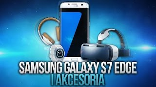 Samsung Galaxy S7 Edge + Akcesoria (Gear S2, Gear VR, Level On)