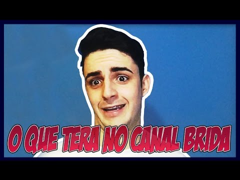 O QUE TERÁ NO CANAL BRIDA - YouTube
