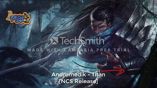 Andromedik - Titan [NCS Release] edit by -EDM music