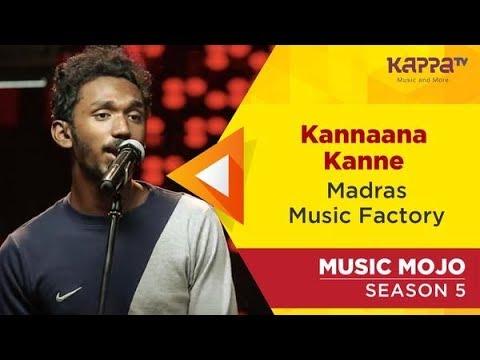 Kannaana Kanne - Madras Music Factory - Music Mojo Season 5 - Kappa TV