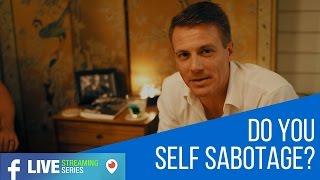 Do you Self Sabotage?