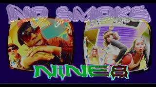 NiNE8 - NO SMOKE (LorenzoRSV,  Lava La Rue, Bone Slim, Nayana IZ)