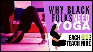 Why Black Folks Need Yoga The Most!