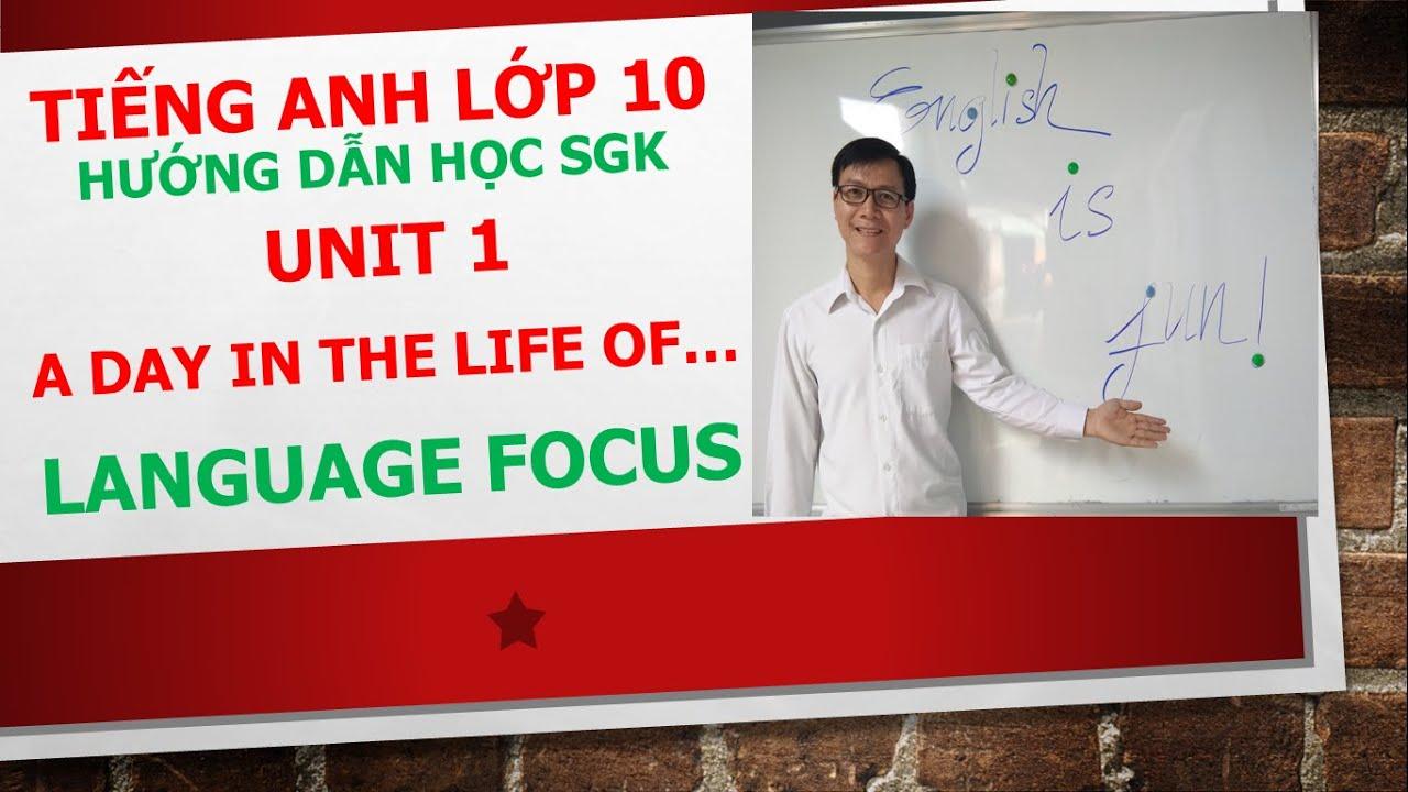 Tiếng Anh Lớp 10 (Học SGK) – Unit 1 – Language focus 1