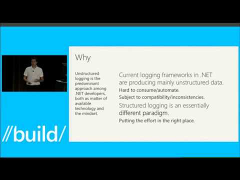 Build 2013 Creating Structured and Meaningful Logs with Semantic Logging