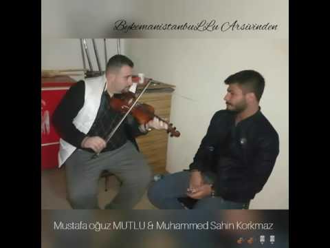Mustafa oğuz MUTLU KEMAN  & Muhammed Sahin Korkmaz 🎙🎻 🎙🎙🎻