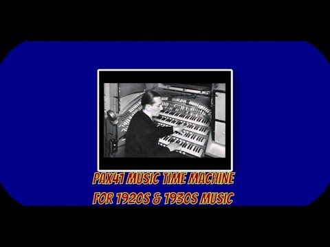 1930s Music of British Theater Organist Sidney Torch - Our Love Affair @Pax41