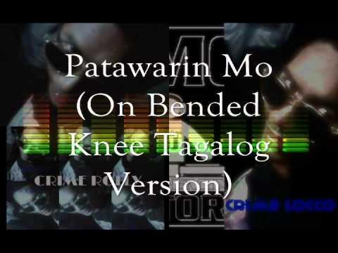 Patawarin Mo On Bended Knee Tagalog Version