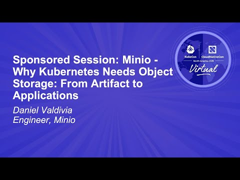 Sponsored Session: Minio - Why Kubernetes Needs Object Storage: From Artifact to Applications