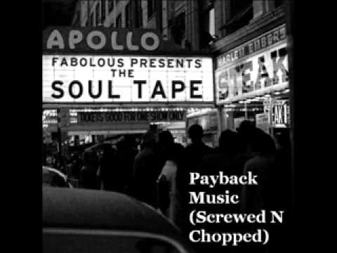 Fabolous - Payback Music (Screwed N Chopped)