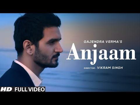 Anjaam | Gajendra Verma | Mukti Mohan | Official Video