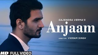 Gajendra Verma | Anjaam | Vikram Singh | Official Video