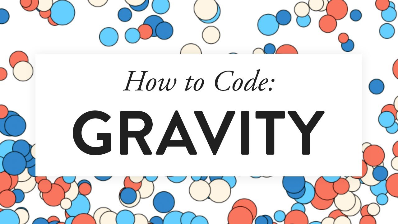 How to Code: Gravity