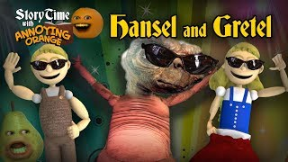 Annoying Orange - Storytime #1: Hansel & Gretel!