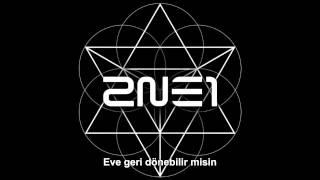 2NE1 - Come Back Home [TürkçeAltyazılı]