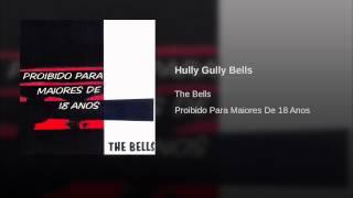 Hully Gully Bells
