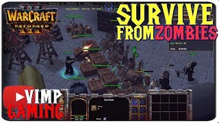 Warcraft 3 Reforged | Survive From Zombies