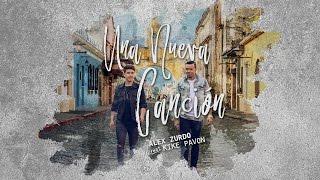 Alex Zurdo Ft Kike Pavón - Una Nueva Canción
