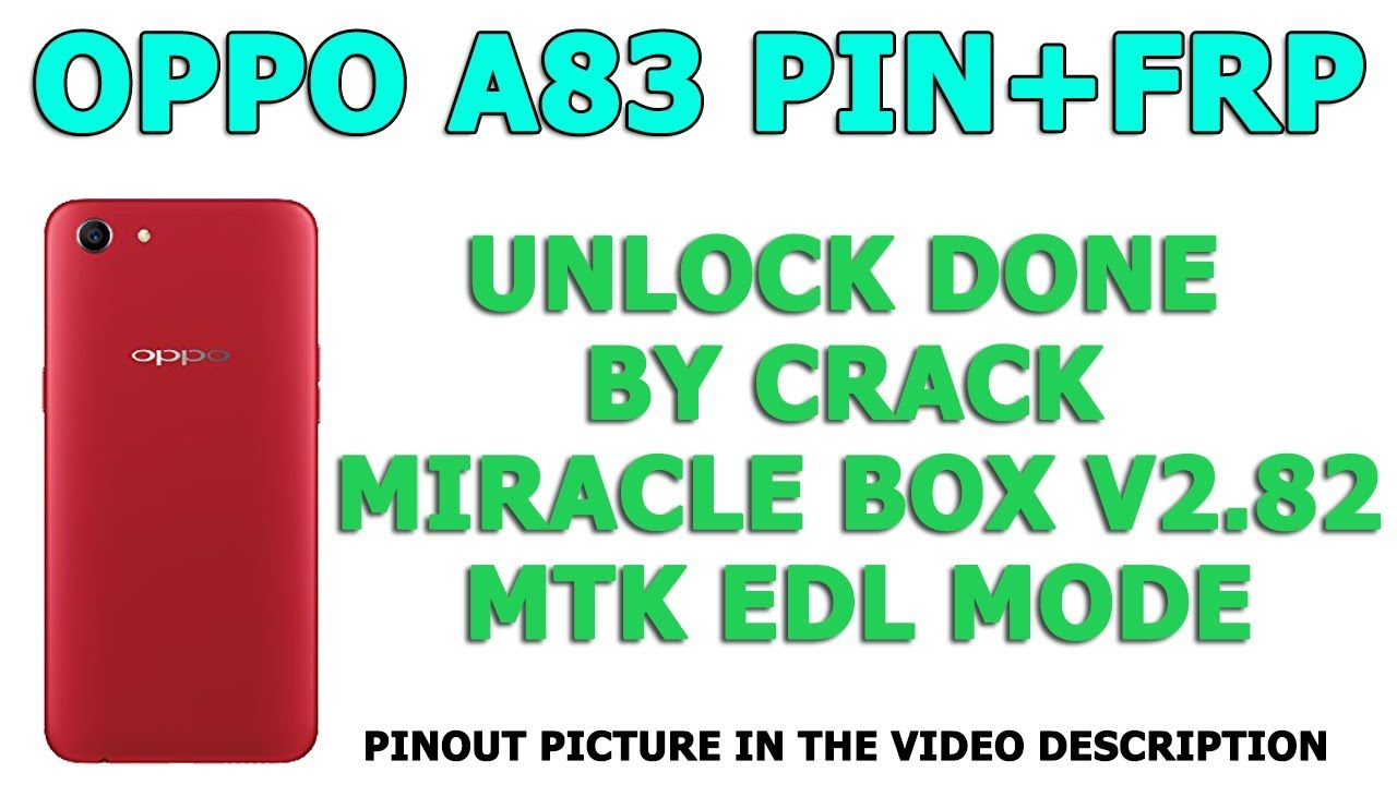 OPPO A83 PIN FRP REMOVED BY CRACK MIRACLE BOX V2 82 BY MTK EDL MODE by MS  Mobile Software