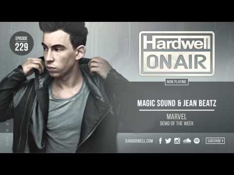 Magic Sound & Jean Beatz - Marvel (Hardwell On Air 229)