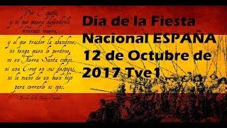 Día de la Fiesta Nacional ESPAÑA 12 de Octubre de 2017 Tve1