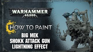 How to Paint: Big Mek Shokk Attack Gun Lightning Effect