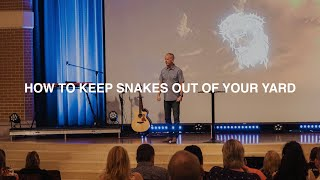 HOW TO KEEP SNAKES OUT OF YOUR BACKYARD | PASTOR PHIL JOHNSON