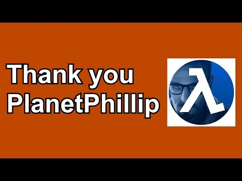 Thank You PlanetPhillip - Today Is A Tragic Day For The Half-Life Modding Community