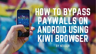 How to Bypass Newsṗaper Paywalls on Android!
