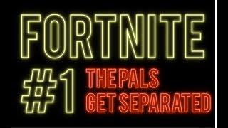 Fortnite - 1 Les Pals se séparent!