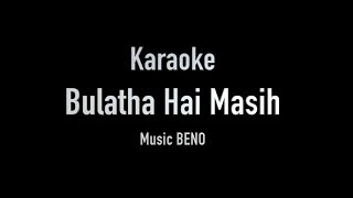 Bulatha Hai Masih - IT - Karaoke