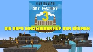 Sky Factory 3 - Die Naps sind wieder auf den Bäumen 001 - Minecraft FTB - Deutsch German
