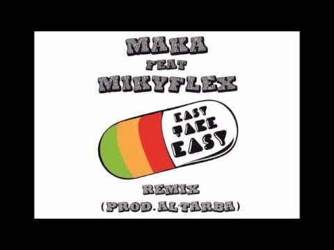 Maka feat. MikyFlex_Easy Take Easy remix (Prod Al'Tarba) mp3