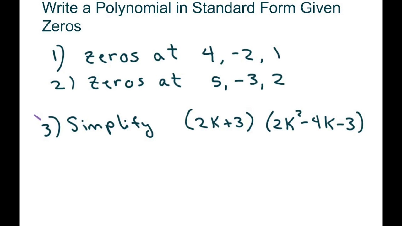 Write Polynomial In Standard Form Given Zeros Youtube