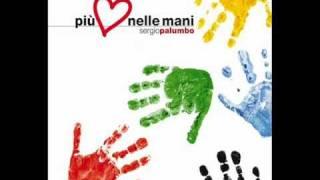 Sergio Palumbo -NOI- da Più cuore nelle mani